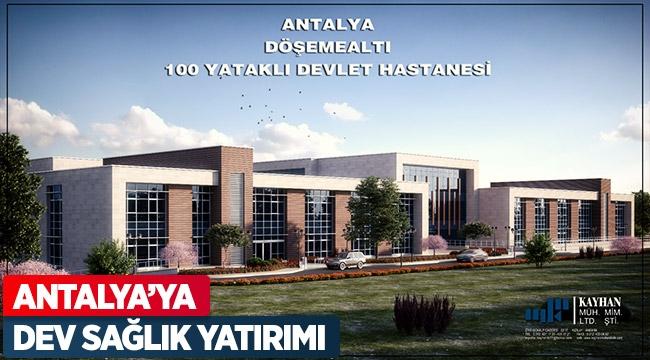 Antalya'ya dev sağlık yatırımı