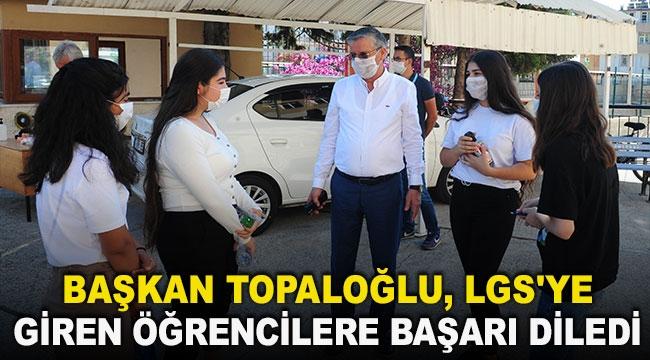 Başkan Topaloğlu, LGS'ye giren öğrencilere başarı diledi
