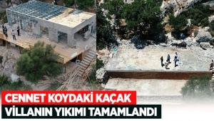 Cennet koydaki kaçak villanın yıkımı tamamlandı