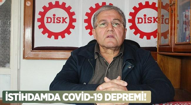 İstihdamda Covid-19 depremi!