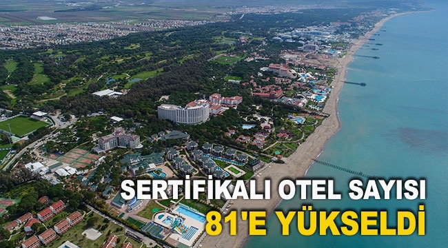 Sertifikalı otel sayısı 81'e yükseldi