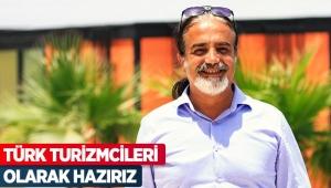 Türk turizmcileri olarak hazırız