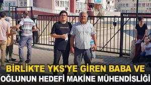 YKS'ye giren baba ve oğlunun hedefi makine mühendisliği