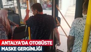 Antalya'da otobüste maske gerginliği
