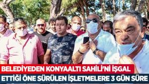 Belediyeden Konyaaltı Sahili'ni işgal ettiği öne sürülen işletmelere 3 gün süre