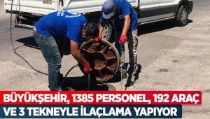 Büyükşehir, 1385 personel, 192 araç ve 3 tekneyle ilaçlama yapıyor