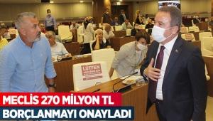 Meclis 270 milyon TL borçlanmayı onayladı