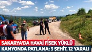 Sakarya'da havai fişek yüklü kamyonda patlama: 3 şehit, 12 yaralı