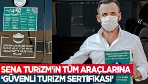 Sena Turizm'in tüm araçlarına 'Güvenli Turizm Sertifikası'