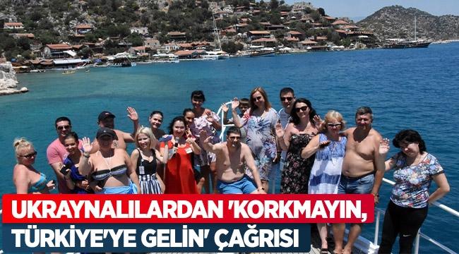 Ukraynalılardan 'Korkmayın, Türkiye'ye gelin' çağrısı