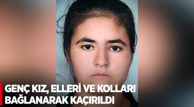 Yaylada hayvan otlatan genç kız, elleri ve kolları bağlanarak kaçırıldı