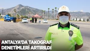 Antalya'da takograf denetimleri artırıldı