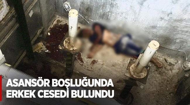 Asansör boşluğunda erkek cesedi bulundu