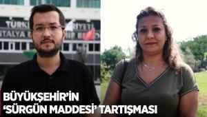Büyükşehir'in 'sürgün maddesi' tartışması