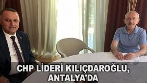 CHP Lideri Kılıçdaroğlu, Antalya'da