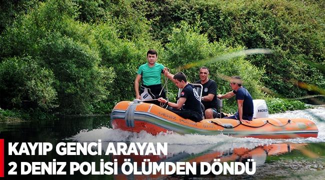 Kayıp genci arayan 2 deniz polisi ölümden döndü