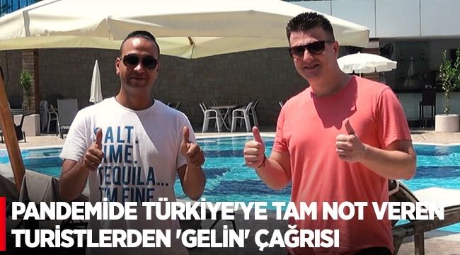 Pandemide Türkiye'ye tam not veren turistlerden 'gelin' çağrısı