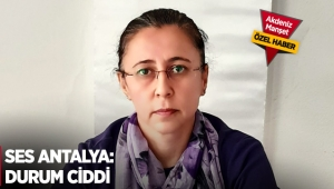 SES Antalya: Durum ciddi