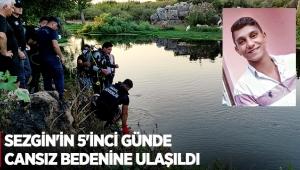 Sezgin'in 5'inci günde cansız bedenine ulaşıldı