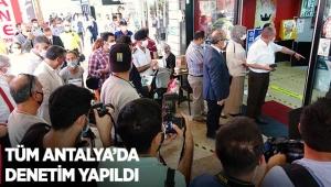Tüm Antalya'da denetim yapıldı