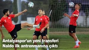 Antalyaspor'un yeni transferi Naldo ilk antrenmanına çıktı