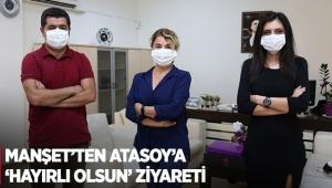 Manşet'ten Atasoy'a 'hayırlı olsun' ziyareti