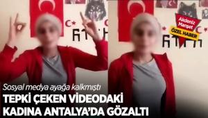Tepki çeken videodaki kadına Antalya'da gözaltı
