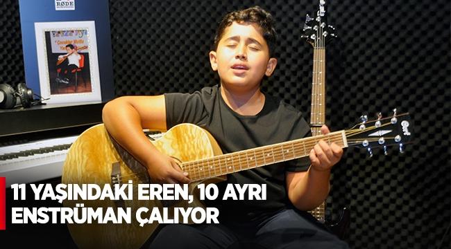 11 yaşındaki Eren, 10 ayrı enstrüman çalıyor