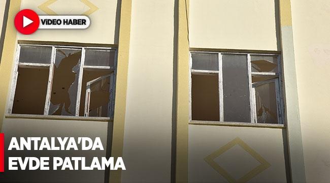 Antalya'da evde patlama