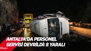 Antalya'da personel servisi devrildi: 8 yaralı
