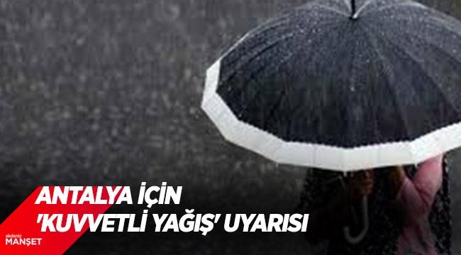 Antalya için 'kuvvetli yağış' uyarısı