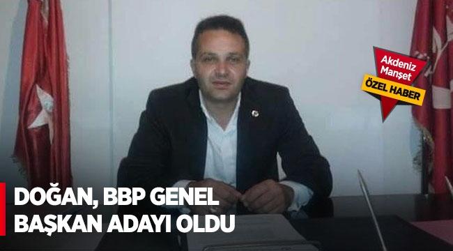 Doğan, BBP Genel Başkan adayı oldu