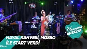 Hayal Kahvesi, Mosso ile start verdi