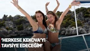 'Herkese Kekova'yı tavsiye edeceğim'