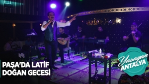 Paşa'da Latif Doğan Gecesi
