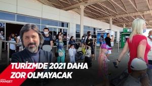 TURİZMDE 2021 DAHA ZOR OLMAYACAK