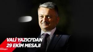 Vali Yazıcı'dan 29 Ekim mesajı