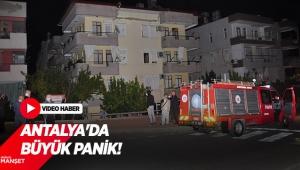 Antalya'da büyük panik!