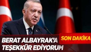 Cumhurbaşkanı Erdoğan: Berat Albayrak'a teşekkür ediyorum