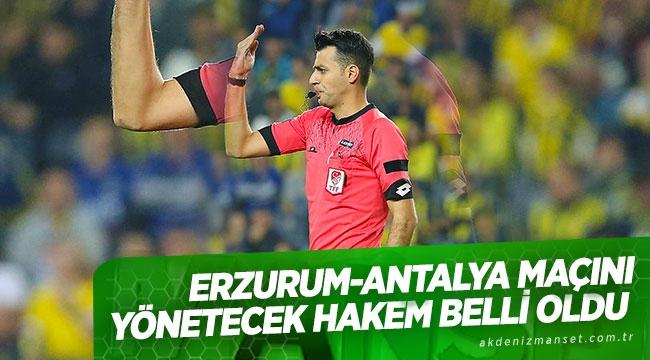 Erzurum-Antalya maçınıyönetecekhakembelli oldu