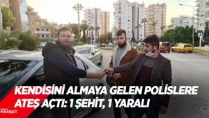 Polislere ateş açtı: 1 şehit, 1 yaralı