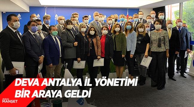 Deva Antalya İl yönetimi bir araya geldi