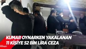 Evde kumar oynarken yakalanan 11 kişiye 52 bin lira ceza