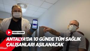 Antalya'da 10 günde tüm sağlık çalışanları aşılanacak