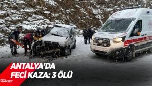 Antalya'da feci kaza: 3 ölü