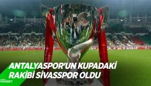 Antalyaspor'un kupadaki rakibi Sivasspor oldu