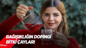 Bağışıklığın dopingi bitki çayları