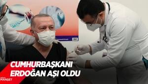 Cumhurbaşkanı Erdoğan aşı oldu