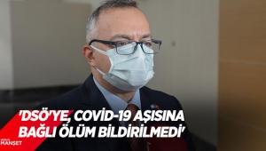 'DSÖ'ye, Covid-19 aşısına bağlı ölüm bildirilmedi'