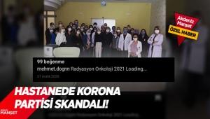 Hastanede koronapartisiskandalı!